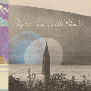 Oddfellow's Casino - The Water Betweeen Us