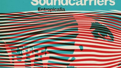 Photo of The Soundcarriers : Entropicalia – Tropicalisme mutant