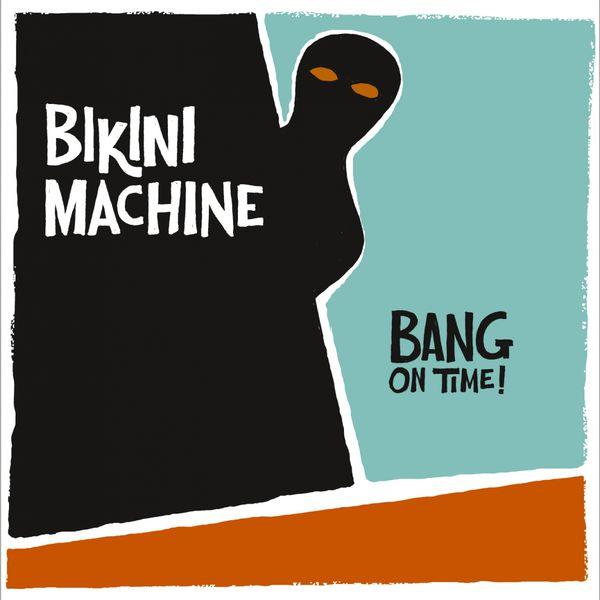 bikini-machine-bang-on-time