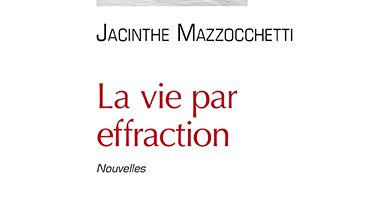 Photo de Jacinthe Mazzocchetti – La Vie Par Effraction