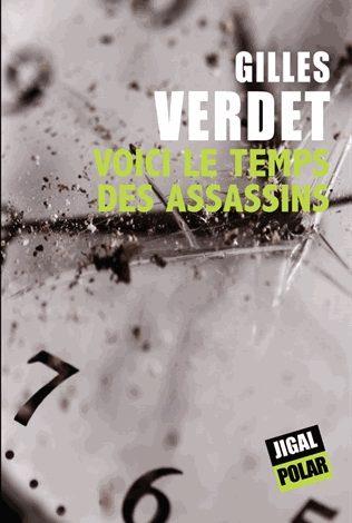 Photo of Gilles Verdet, Voici le temps des assassins : quand le polar flirte avec la poésie…