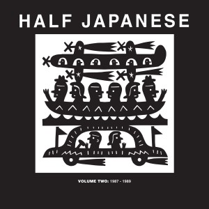 Half Japanese - Volume 2 1987-1989_hi