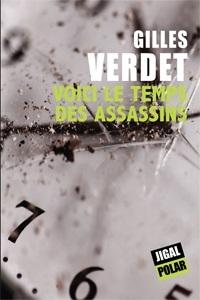 Gilles Verdet - Voici le temps des assassins