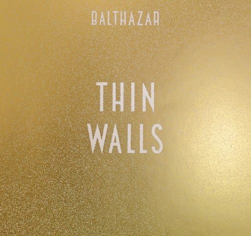 Photo de Balthazar – Thin Walls