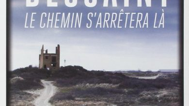 Photo of Pascal Dessaint, «Le chemin s'arrêtera là», de rage en désespoir…