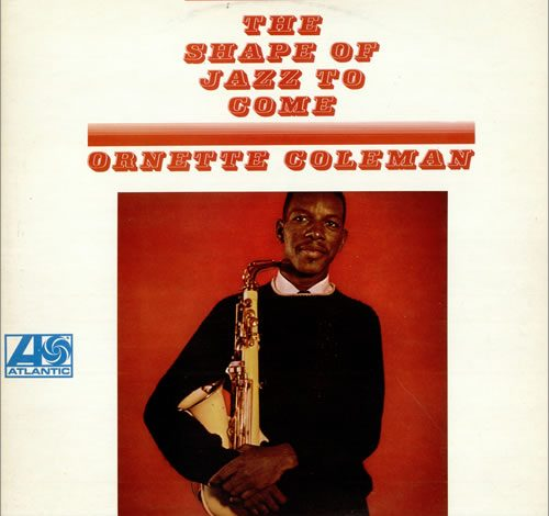 Photo of Ornette Coleman – The Shape Of Jazz To Come : Prémices Free
