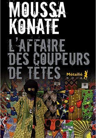 Photo of L'affaire des coupeurs de têtes de Moussa Konaté