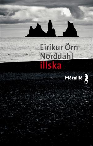 Photo of Eirikur Örn Norddahl, «Illska» : le roman comme un cheval fou