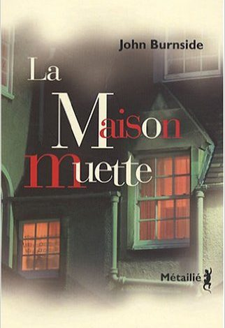 Photo of La maison muette de John Burnside «enjoy the silence»
