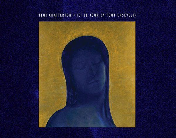 Photo of Feu! Chatterton – Cadavres Exquis … Pour Vous Servir