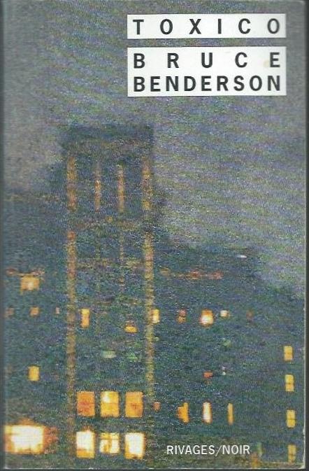 Bruce Benderson Toxico
