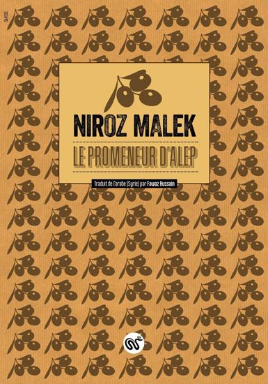 Niroz Malek - Le Promeneur d'Alep
