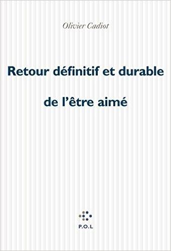 Olivier Cadiot - Retour définitif