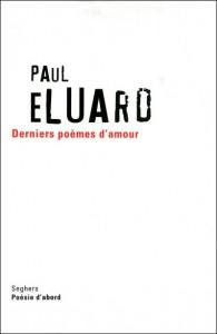 Paul Eluard - Derniers poèmes d'amour