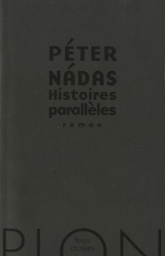 Peter Nadas - Histoires parallèles