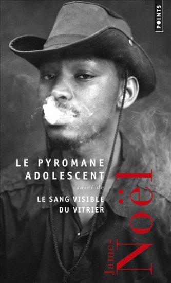 James Noël - Le pyromane adolescent
