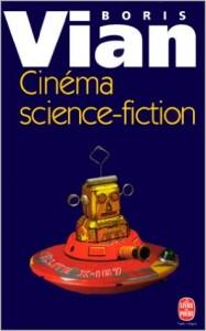 Boris Vian - Cinema Science fiction