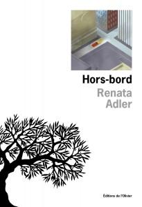 """Renata Adler """"Hors-bord"""", L'Olivier"""