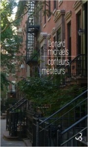 """Leonard Michaels, """"Conteurs Menteurs"""""""