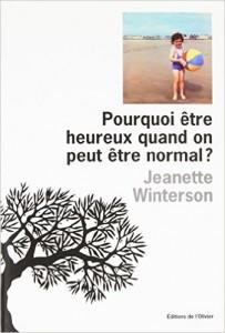 """Jeanette Winterson """"Pourquoi être heureux quand on peut être normal?"""" - L'Olivier"""