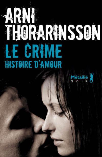 Arni Thorarinsson, Le crime Histoire d'amour
