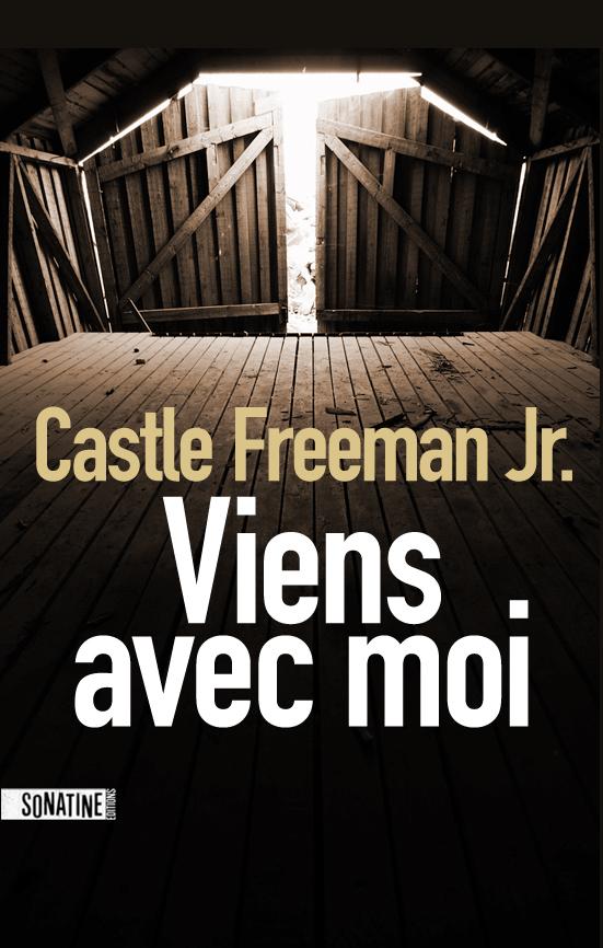 Castle Freeman Jr, Viens avec moi