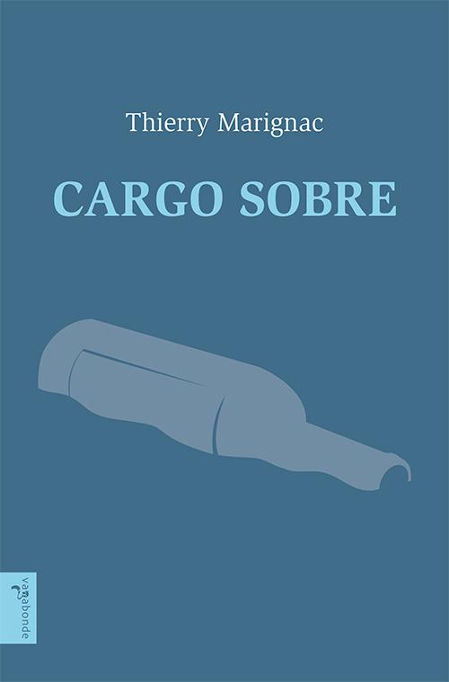 """Thierry Marignac, """"Cargo sobre"""""""