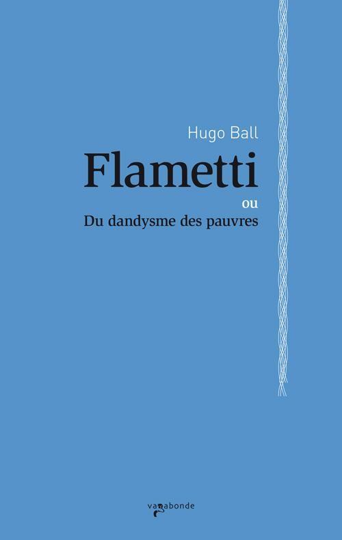 """Hugo Ball, """"Flametti"""""""