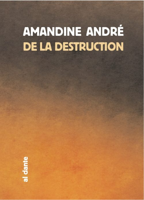 De la destruction Amandine André
