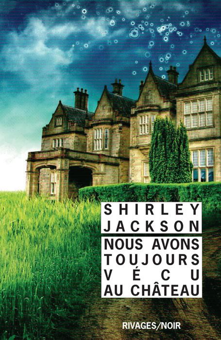 Shirley Jackson, Nous avons toujours vécu au château