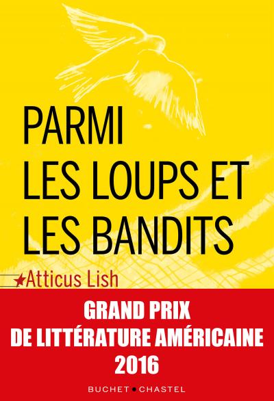Parmi les loups et les bandits _ Atticus Lish _ Buchet-Chastel