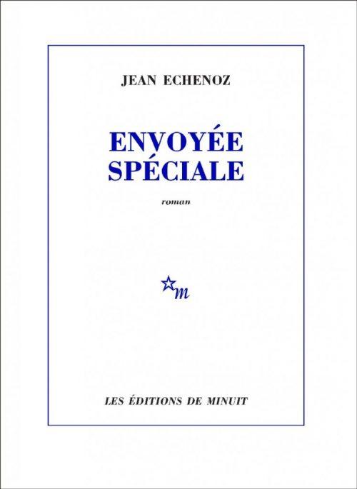 Jean Echenoz, Envoyée spéciale, éditions de Minuit