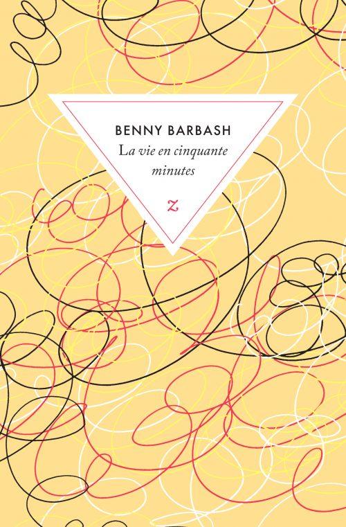 """Benny Barbash, """"La vie en cinquante minutes"""""""