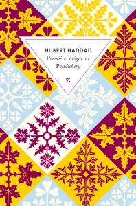"""Hubert Haddad, """"Premières neiges sur Pondichéry"""""""
