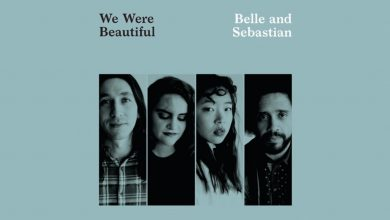 Photo of {Le son du jour} : Belle and Sebastian – We Were Beautiful
