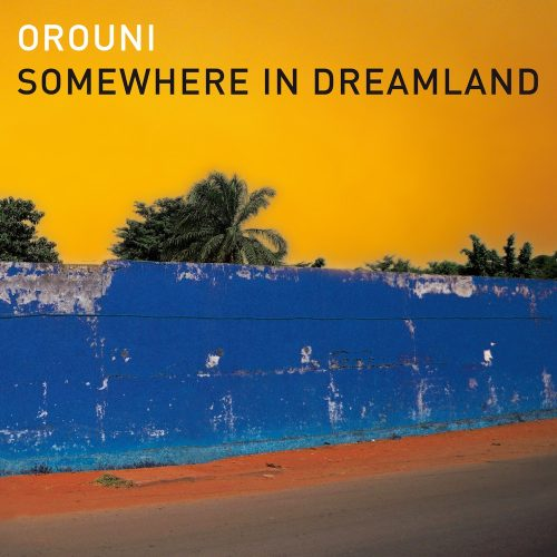 Orouni - Somewhere in dreamland - 2017