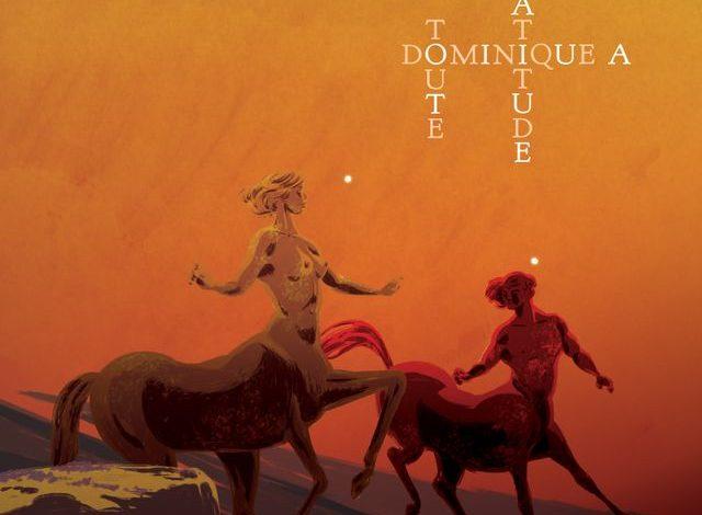 Photo of {Le son du soir} : Dominique A – Toute Latitude