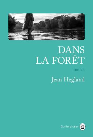 Jean Hegland, Dans la forêt, Gallmeister