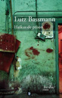 Lutz Bassmann - Haïkus de prison - Verdier 2008
