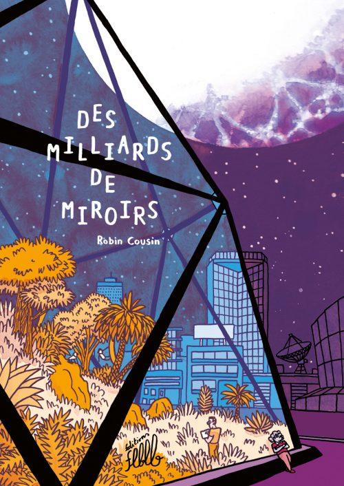 Des milliards de miroirs - Robin Cousin - FLBLB