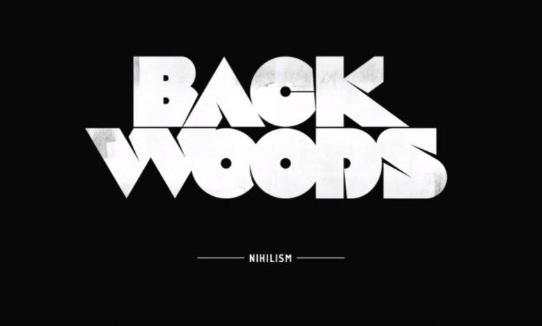 Photo de {Le Son Du Jour} : Backwoods – Nihilism