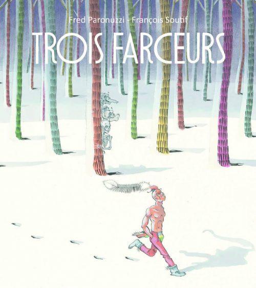 Trois farceurs de Fred Paronuzzi et François Soutif / Editions Kaléidoscope