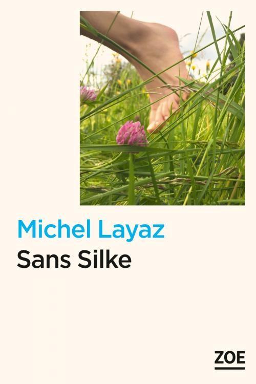 Sans Silke, de Michel Layaz aux éditions Zoé
