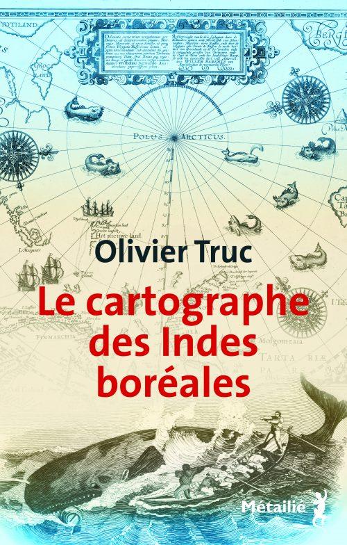 Le Cartographe des Indes boréales d'Olivier Truc
