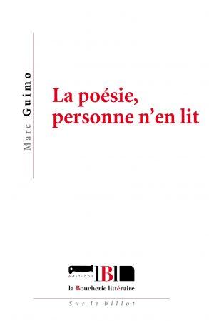 Marc Guimo - La poésie, personne n'en lit - La Boucherie Littéraire - 2018