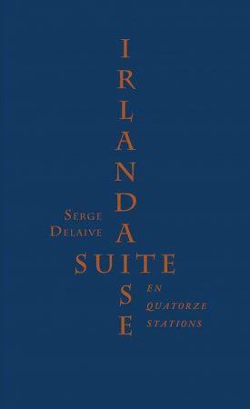 L'Angle Mort - Serge Delaive - Suite irlandaise en quatorze stations