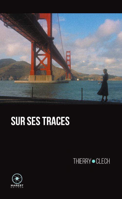 """Thierry Clech, """"Sur ses traces"""""""