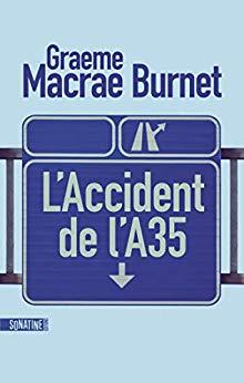 Graeme Macrae Burnet, L'Accident de l'A35 - Sonatine