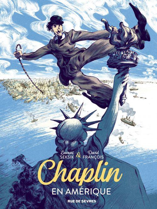 Chaplin en Amérique - Laurent Seksik et David François - Rue de Sèvres