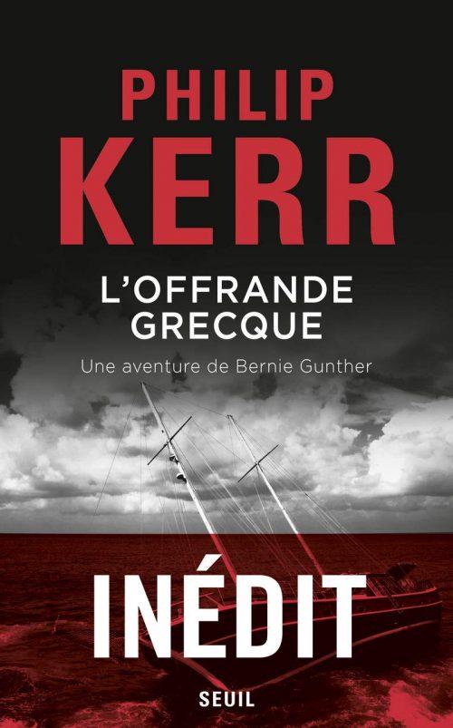 Philip Kerr - L'Offrande grecque - Le Seuil